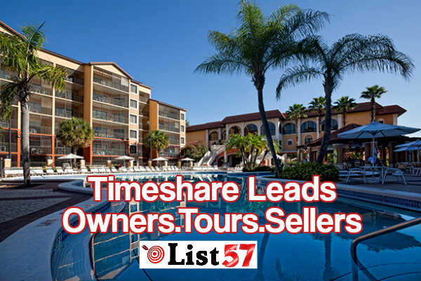 Timeshare Leads. Timeshare Owners, Tour No Buys, Timeshares For Sale, Contract Leads, List57